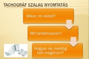 Tachográf szalag nyomtatása- Mikor, mi okból? Mit tartalmazzon? Hogyan és meddig kell megőrizni a szalagot?